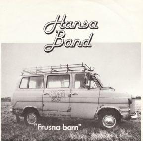 Hansa Band - Sent När Du Kom Hem / Rakt Fram Rätt På